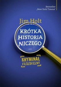 jim-holt-krotka-historia-niczego-kryminal-filozoficzny-cover-okladka
